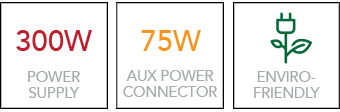 300W Power, 75 Aux Power, and Enviro-Friendly Icons